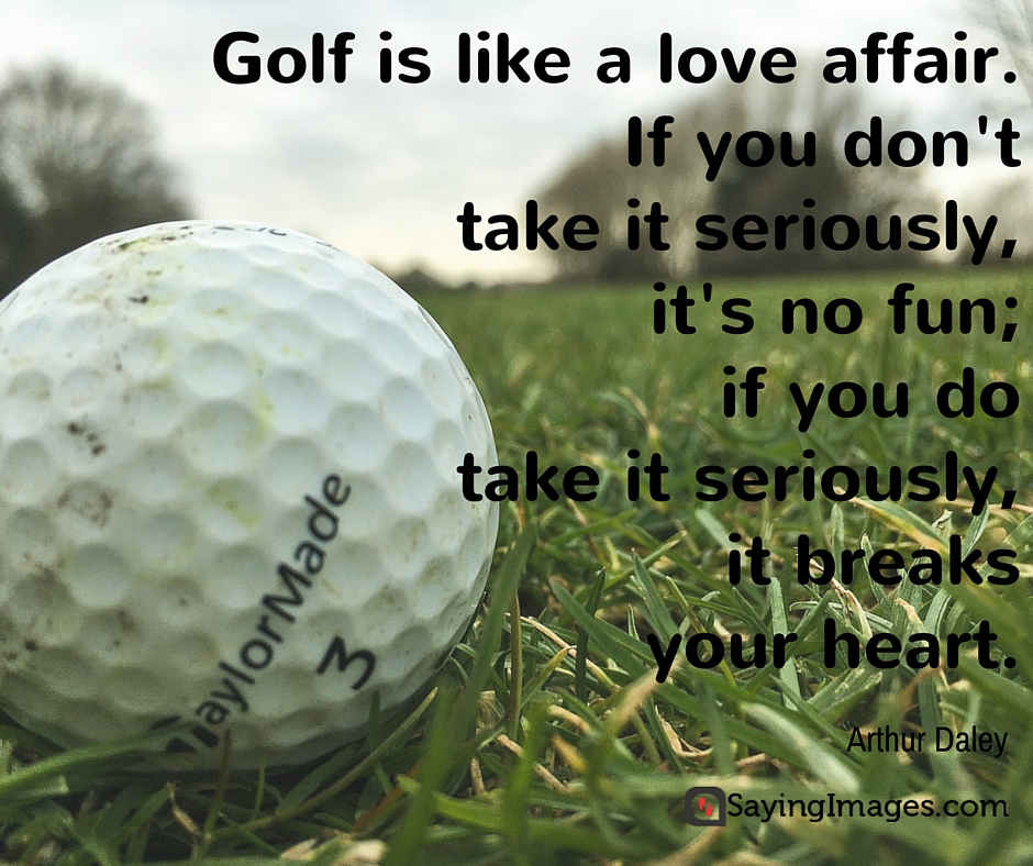 60 Fun And Motivating Golf Quotes Word Porn Quotes Love Quotes Interesting Golf Love Quotes