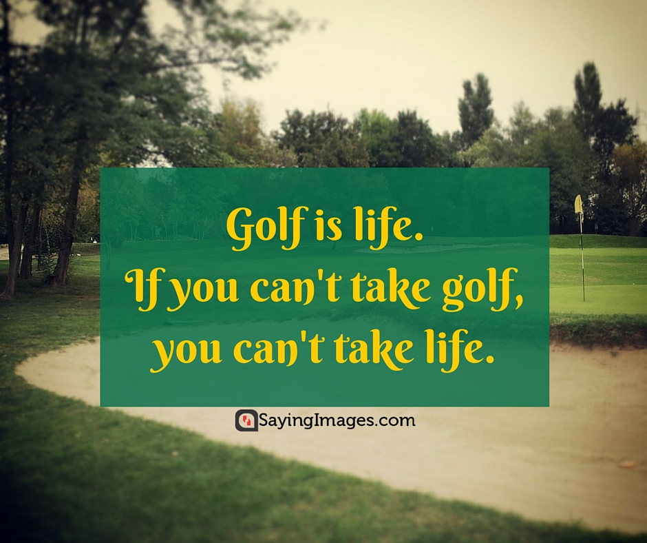 Golf And Life Quotes Unique 30 Fun And Motivating Golf Quotes  Word Quotes Love Quotes