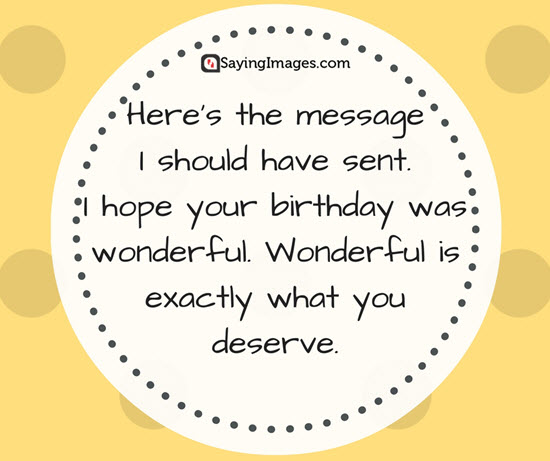 happy-belated-birthday-quotes