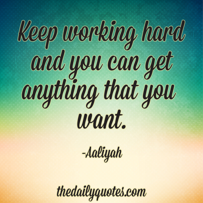 Keep Working Hard Word Porn Quotes Love Quotes Life Quotes