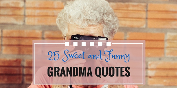 Sweet And Funny Grandma Quotes