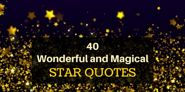 Stars Love Quotes Delectable 40 Wonderful And Magical Star Quotes  Word Quotes Love