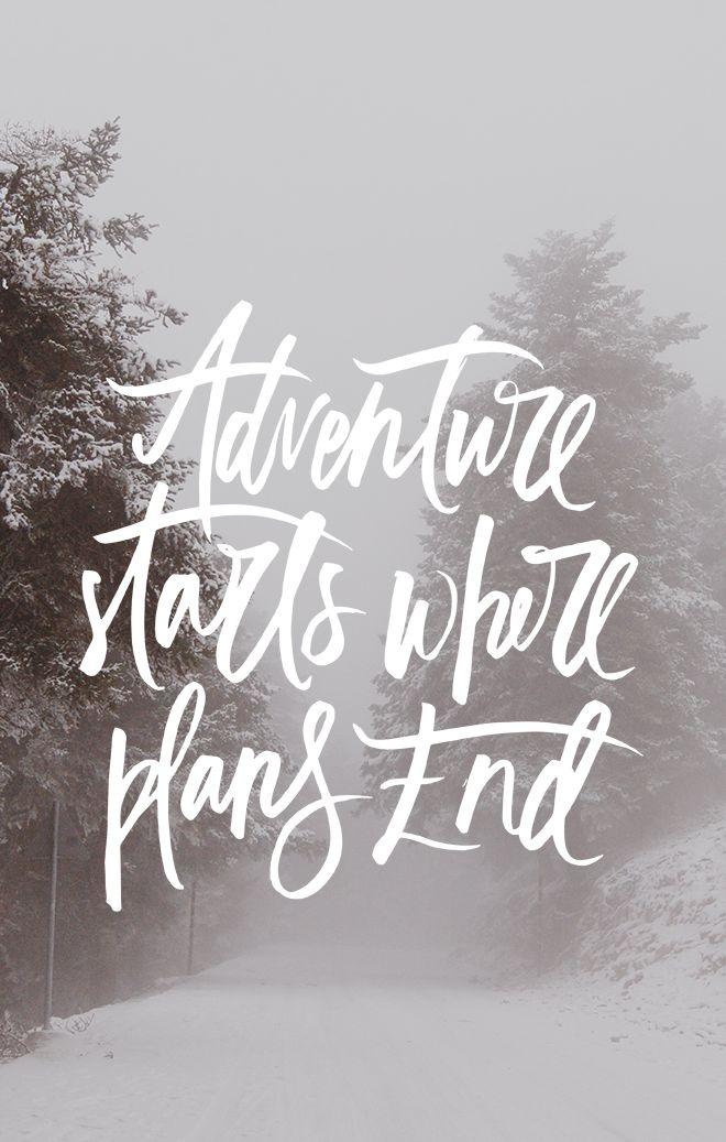 Adventure starts where plans end.