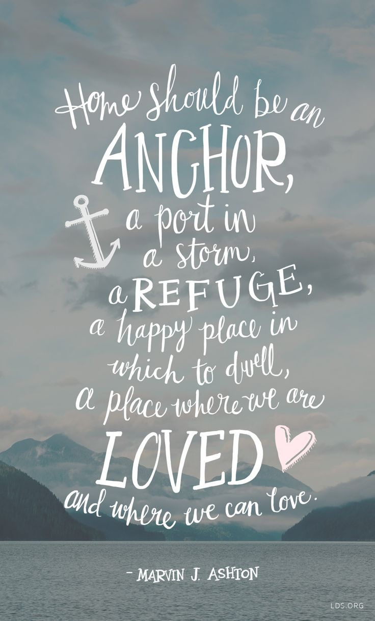 Home Should Be An Anchor Word Porn Quotes Love Quotes Life
