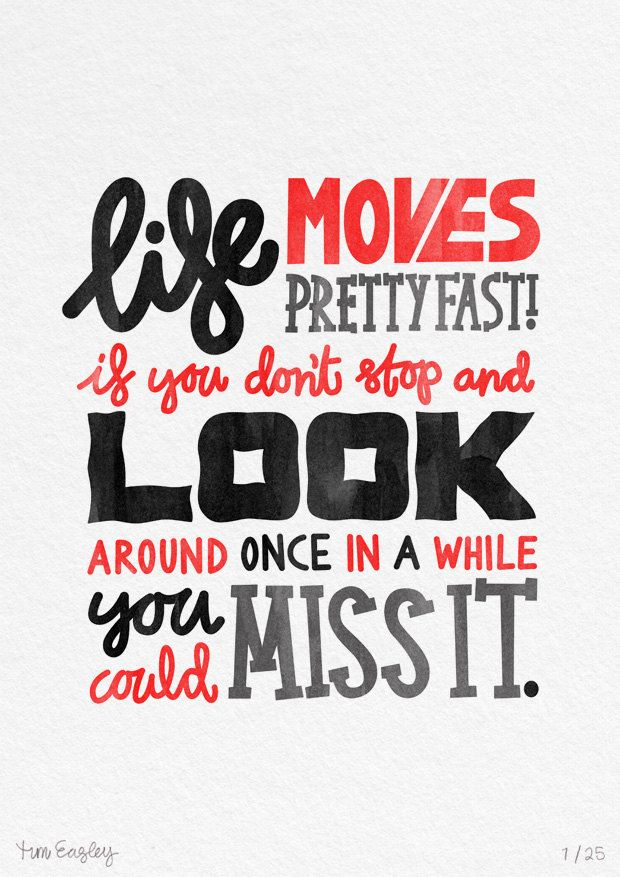 Life Moves On Quotes Alluring Life Moves Pretty Fast  Word Quotes Love Quotes Life