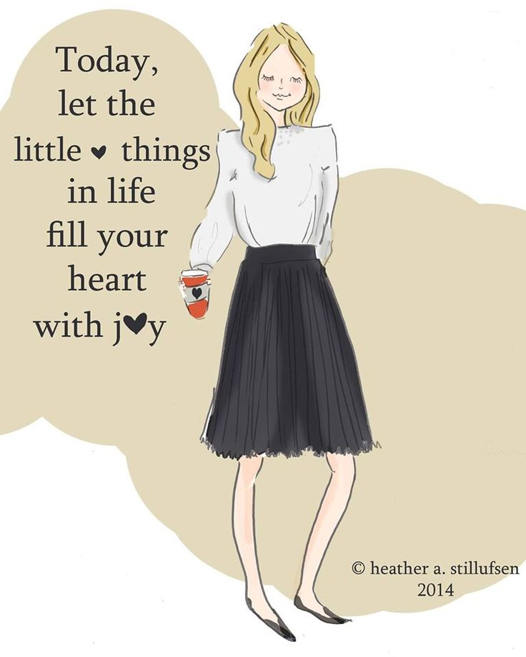Today, let the little things in life fill your heart with joy.