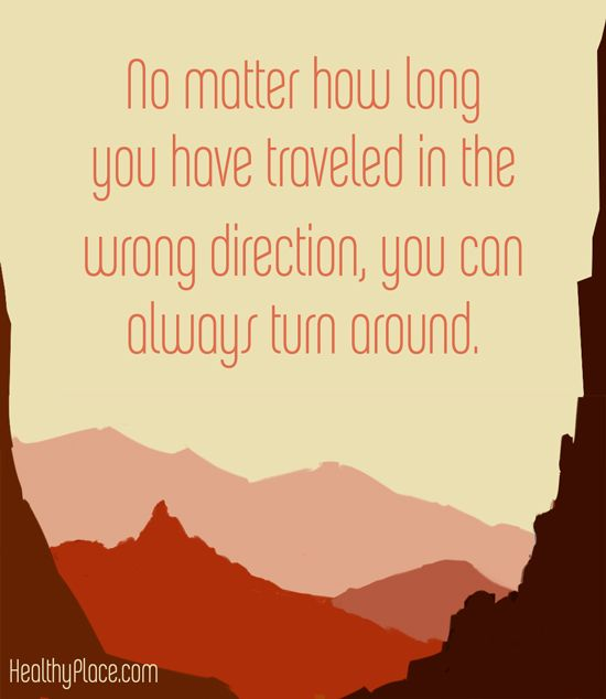 No matter how long you have travelled in the wrong direction, you can always turn around.