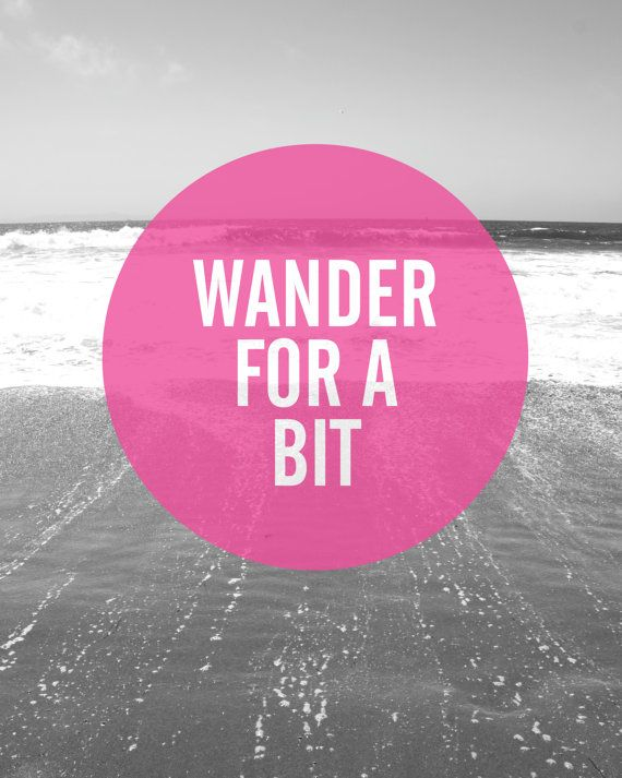 Wander Word Porn Quotes Love Quotes Life Quotes Inspirational
