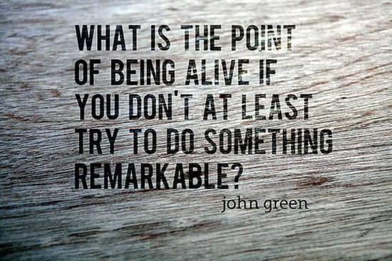 The Point Of Being Alive Word Porn Quotes Love Quotes Life