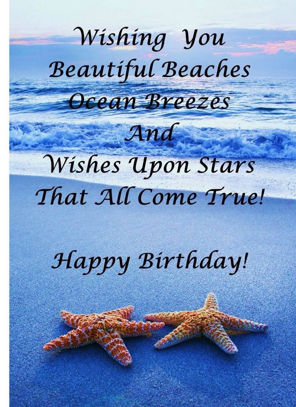 65 Wishing You Beautiful Beaches Ocean Breezes And Upon Stars That All Come True Sms Birthday Wishes For Friend