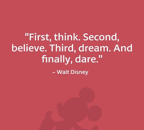 Finally Dare Walt Disney Quotes