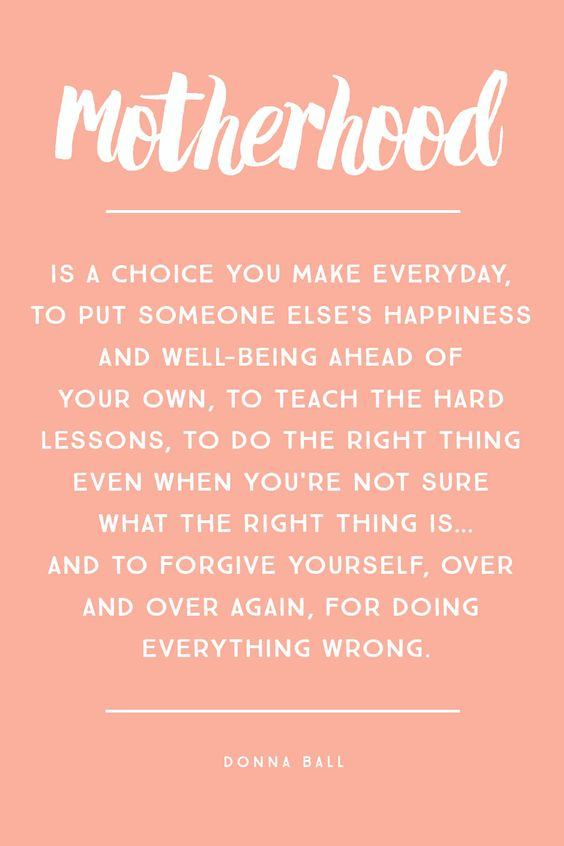 Motherhood is a Choice Mother Quotes