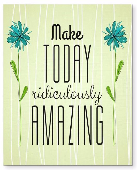 """Make Today Ridiculously Amazing Morning Quote 8X10"""" Canvas Wall Art"""