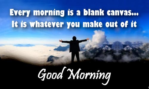 best-good-morning-quotes-every-morning-is-a-blank-canvas