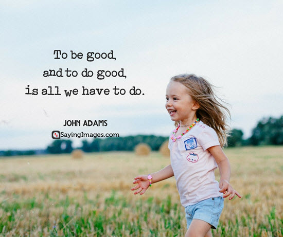 john adams quotes to do good