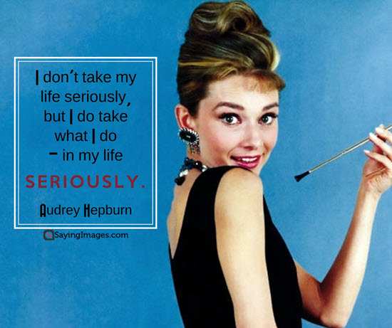 audrey hepburn seriously quotes