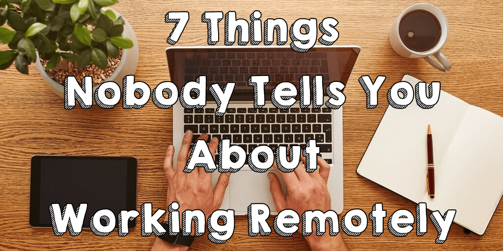 Working remotely things I wish I'd known before I started working remotely