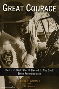 Great Courage - First Black Sheriff Elected in the South Since Reconstruction