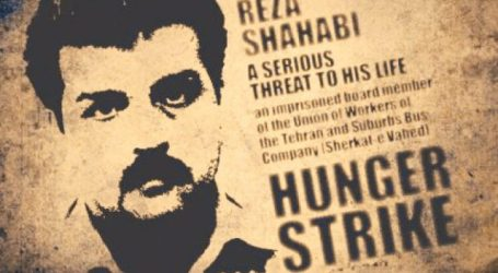 Breaking news: Jailed Iranian labour activist, Reza Shahabi, temporarily halts his 50-day hunger strike