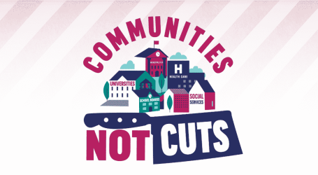 CUPE Ontario launches province wide campaign Communities, Not Cuts campaign
