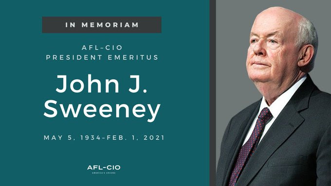 In Memoriam: AFL-CIO President-Emeritus John Sweeney (1934-2021)