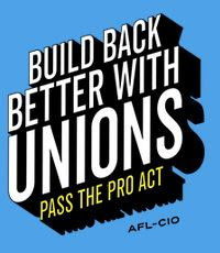 Take Action: Build Back Better with Unions—Pass the PRO Act!