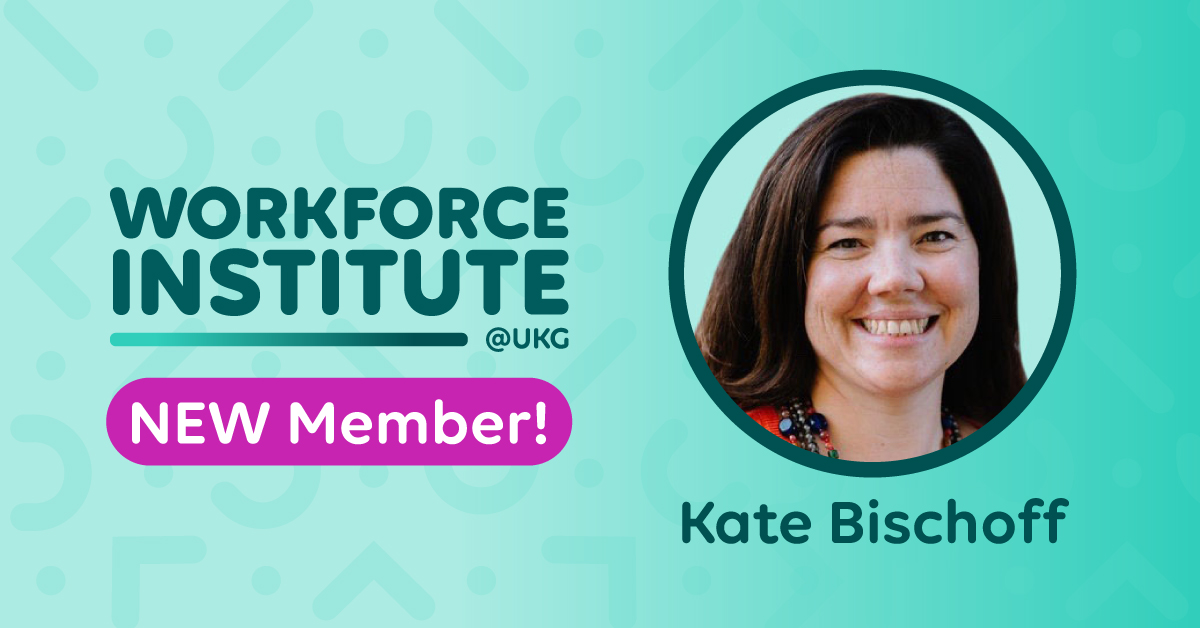 Workplace Compliance, Policy, and HR Expert Kate Bischoff Joins The Workforce Institute at UKG