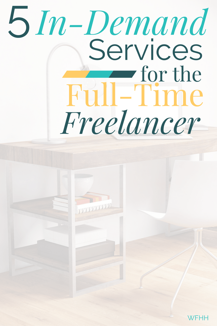 Thinking of freelancing full time but wondering what services sell well? These 5 in-demand services offer plenty of work for the full-time freelancer.