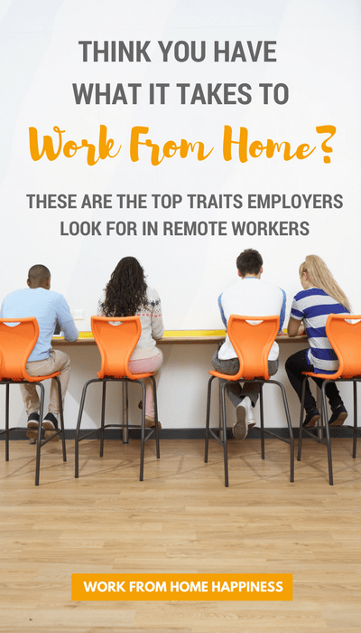 Think you have what it takes to work from home? Here are the top traits employers look for in remote workers.