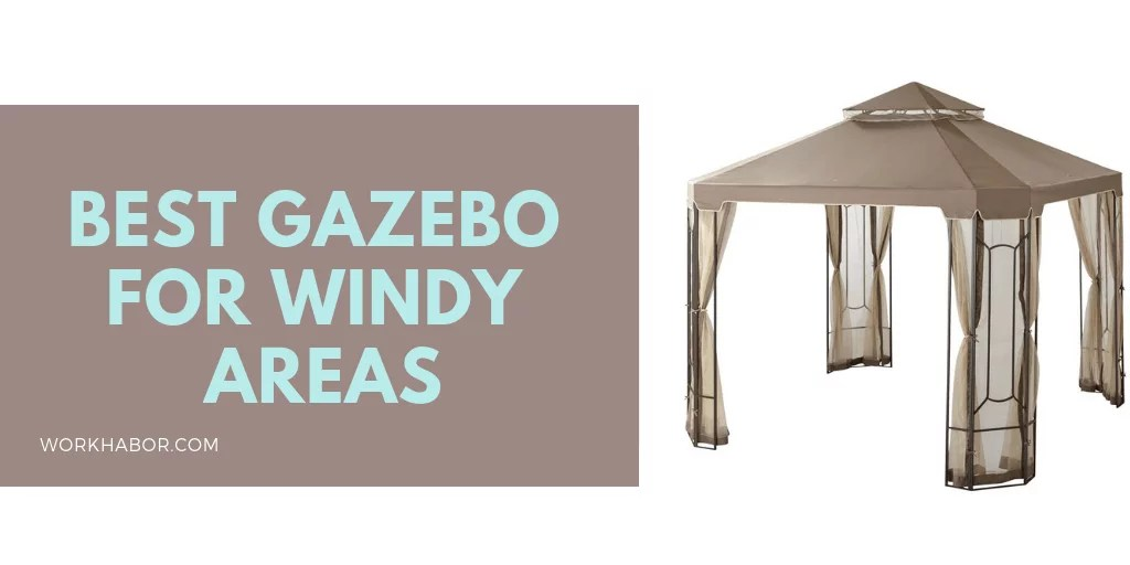 Best Gazebo For Windy Areas/High Winds