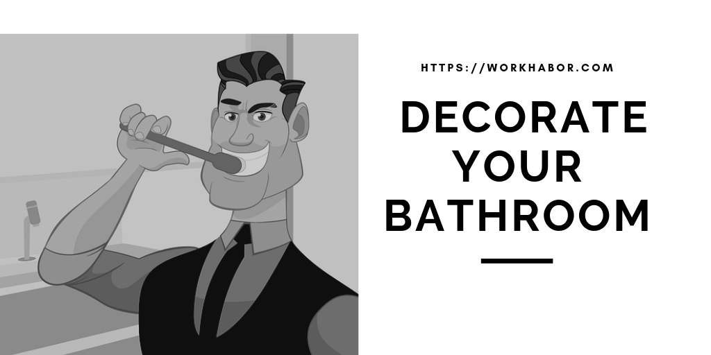 Useful Tips To Decorate Your Bathroom