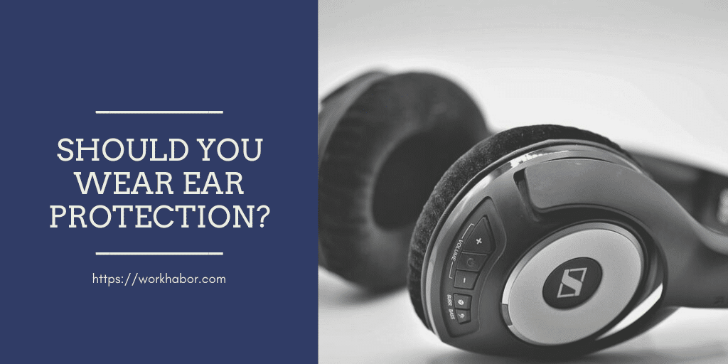 Should You Wear Ear Protection