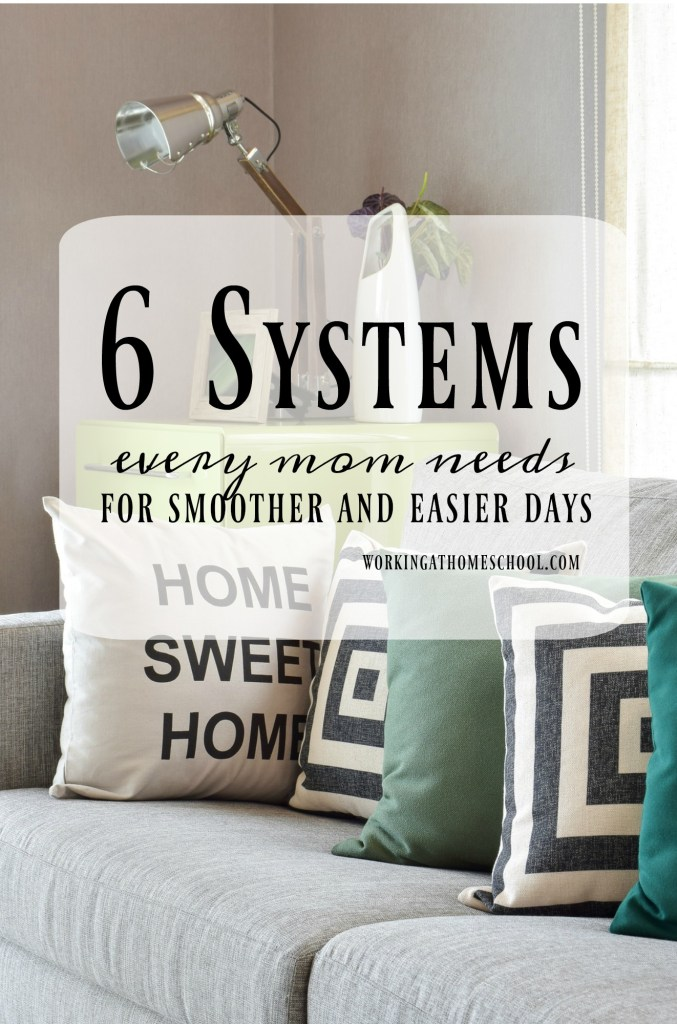 6 systems EVERY mom needs for smoother and easier days - this is a great master list of housekeeping and routine systems to keep you organized!