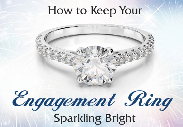 How To Keep Your Engagement Ring Sparkling Bright