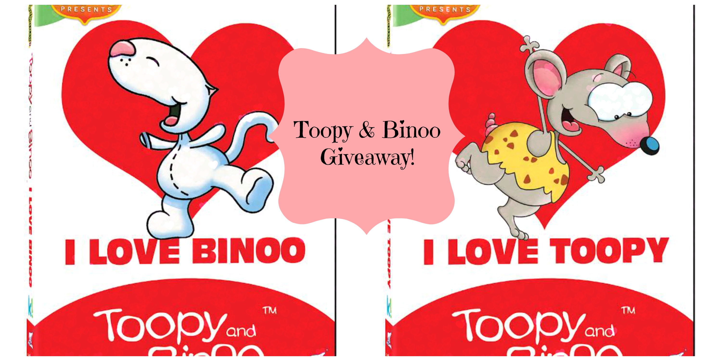 I Love Toopy And Binoo Valentines Day DVD Giveaway