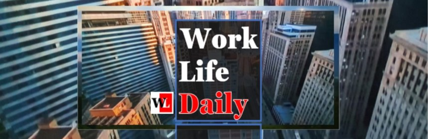 Work-Life Daily_Employee Burnout And Worklife Balance Got CEOs Talking