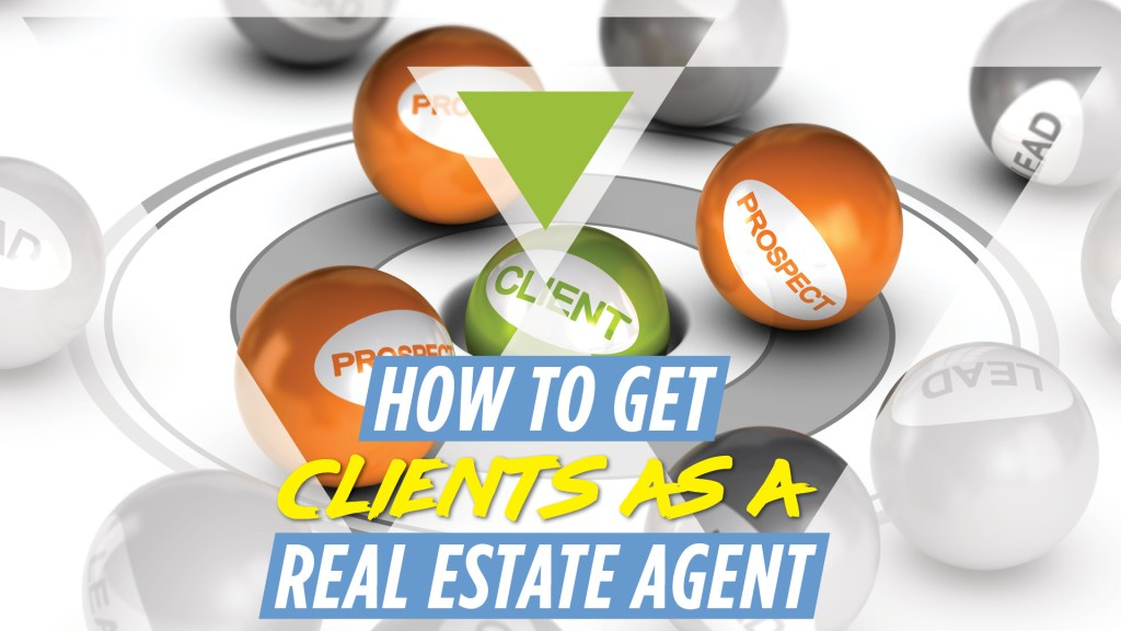 How to get clients as a real estate agent