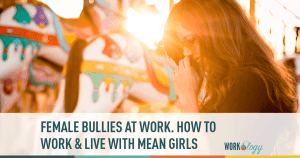females, bullies, mean girls, workplace