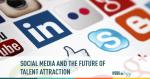 social media, talent attraction, hire, recruit