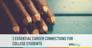 2 Essential Career Connections for College Students