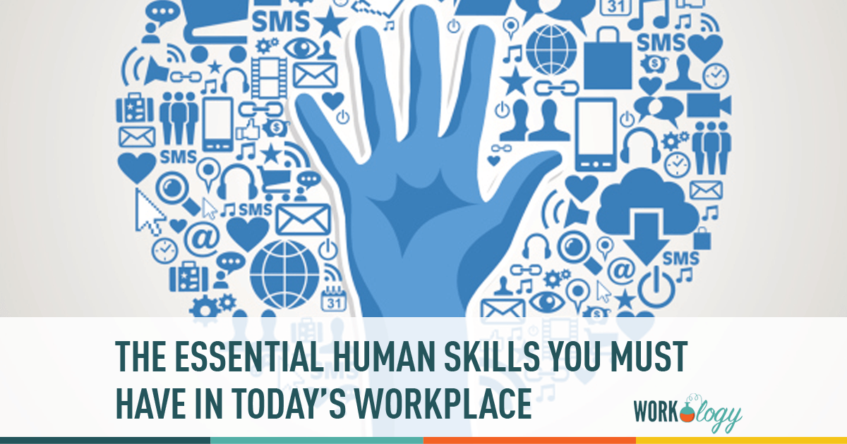 most important human skills in today u2019s workplace