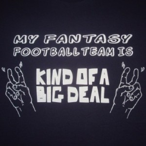 my-fantasy-football-team-is-kind-of-a-big-deal