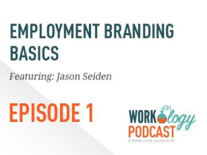 Ep 1- Employment Branding with Jason Seiden