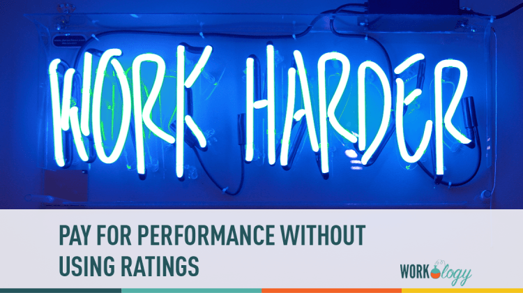 pay for peformance, ratings, performance reviews