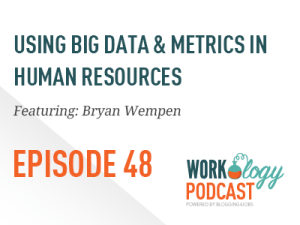 Ep 48 – Hiring Trends: Using Big Data in Human Resources
