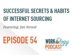 Ep 54 – The 7 Habits of Highly Successful Internet Sourcing