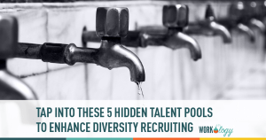 Tap Into These 5 Hidden Recruiting Talent Pools