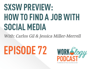 Ep 72 – #SXSW Preview: How to Find a Job with Social Media