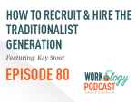 recruit, hire, traditionalist, generation, workology