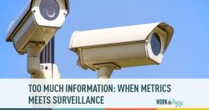 Too Much Information: When Metrics Meets Surveillance